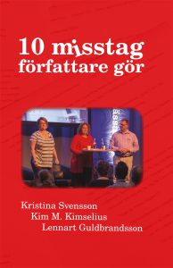 10 misstag författare gör är boken jag har skrivit tillsammans med Lennart Guldbrandsson och Kristina Svensson. Utifrån den boken håller vi seminariet på bokmässan.